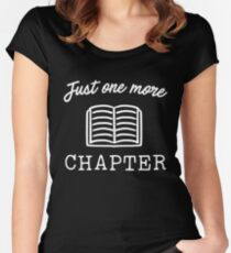 Just one more chapter Fitted Scoop T-Shirt