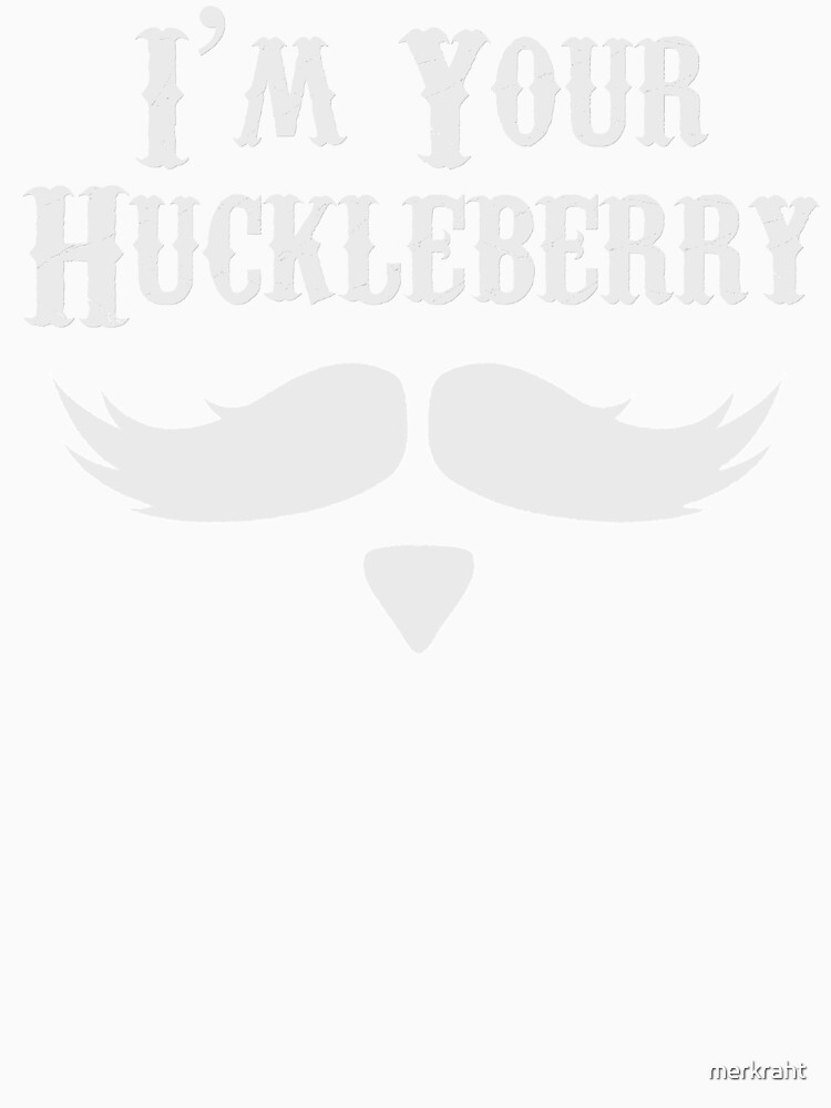 I'm Your Huckleberry - Just Say When Holliday by merkraht