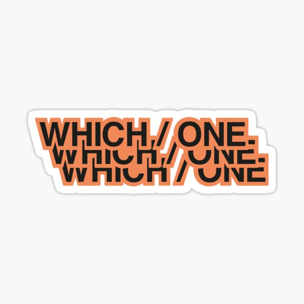 WHICH / ONE - The Life of Pablo Sticker