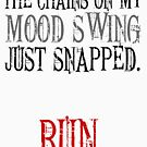 Funny Mood - Chains On My Swing Just Snapped Run - Bad Attitude Humor by stuch75