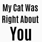 Meine Katze hatte recht mit dir von omar77