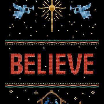 BELIEVE Ugly Christmas Sweater Religious Christian by 26-Characters