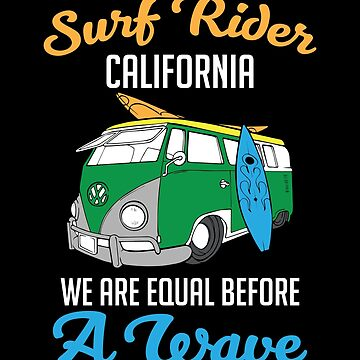Surf Rider We Are Equal Before A Wave by perfectpresents