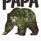 Funny Father's Day - Papa Bear - Dad Daddy Family Man Humor by stuch75