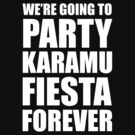 Party Karamu Fiesta Forever (White Text) by Paulychilds
