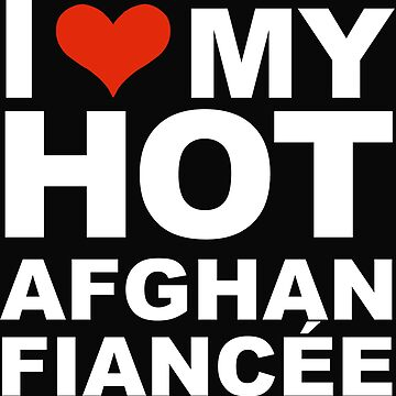 I Love my hot Afghan Fiancee Engaged Engagement Afghanistan by losttribe