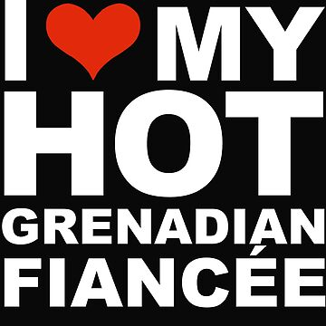 I Love my hot Grenadian Fiancee Engaged Engagement Grenada by losttribe