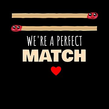 We're A Perfect Match Cute Match Pun by DogBoo