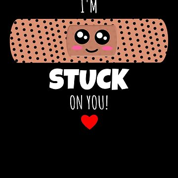 I'm Stuck On You Cute Bandage Pun by DogBoo
