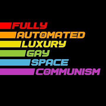 Vollautomatisierter Gay-Space-Kommunismus von halfabubble