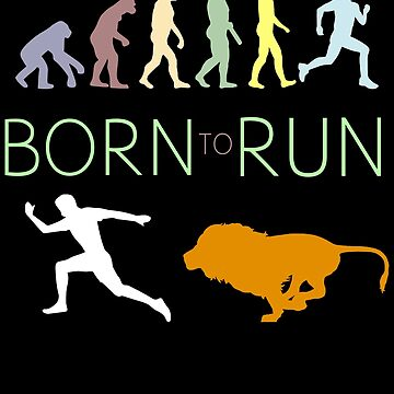 Born to run EVOLUTION by schnibschnab