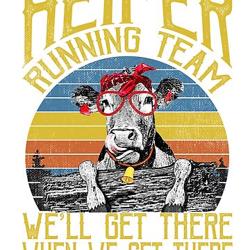 Heifer Running Team We Will Get There Funny Vintage Shirt by liuxy071195