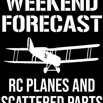 Weekend Forecast RC Planes Pilot Funny T-shirt by zcecmza