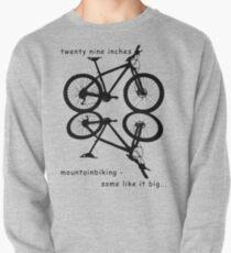 twenty nine inches - mountainbiking Pullover Sweatshirt