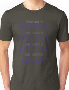R-O-C-K Me Again Unisex T-Shirt
