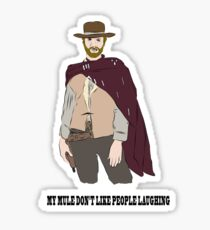 My Mule Don't Like People Laughing Sticker