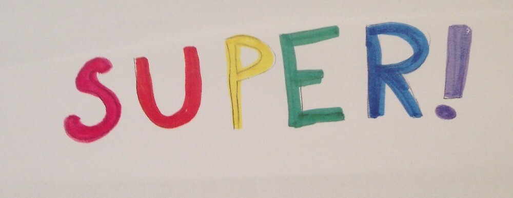 YOU ARE SUPER!! by Artsy8196