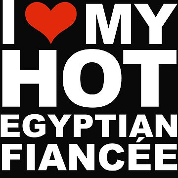 I Love my hot Egyptian Fiancee Engaged Engagement Egypt. by losttribe