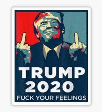 Funny Trump 2020 FUCK Your Feelings Shirt Sticker