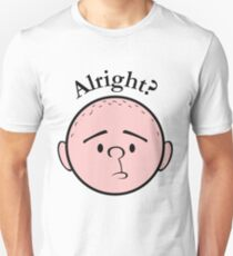 Alright? - Pilkology Unisex T-Shirt