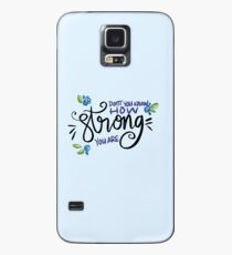 How Strong You Are Case/Skin for Samsung Galaxy