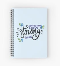 How Strong You Are Spiral Notebook
