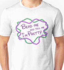 Mardi Gras Shirt Women | Mardi Gras Beads | Bead me and tell me I'm Pretty Unisex T-Shirt