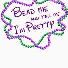 Mardi Gras Shirt Women | Mardi Gras Beads | Bead me and tell me I'm Pretty by 37 Design Unit