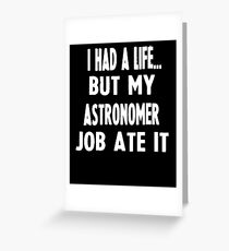 Funny Gifts For Astronomers  Greeting Card