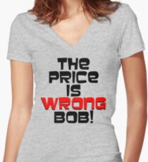 The Price is Wrong Bob! Women's Fitted V-Neck T-Shirt