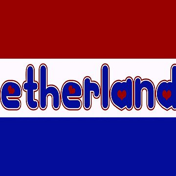 Netherlands Flag with Font by Havocgirl