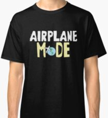Funny Airplane Mode Travel Traveling Buddies or Traveler gift Classic T-Shirt
