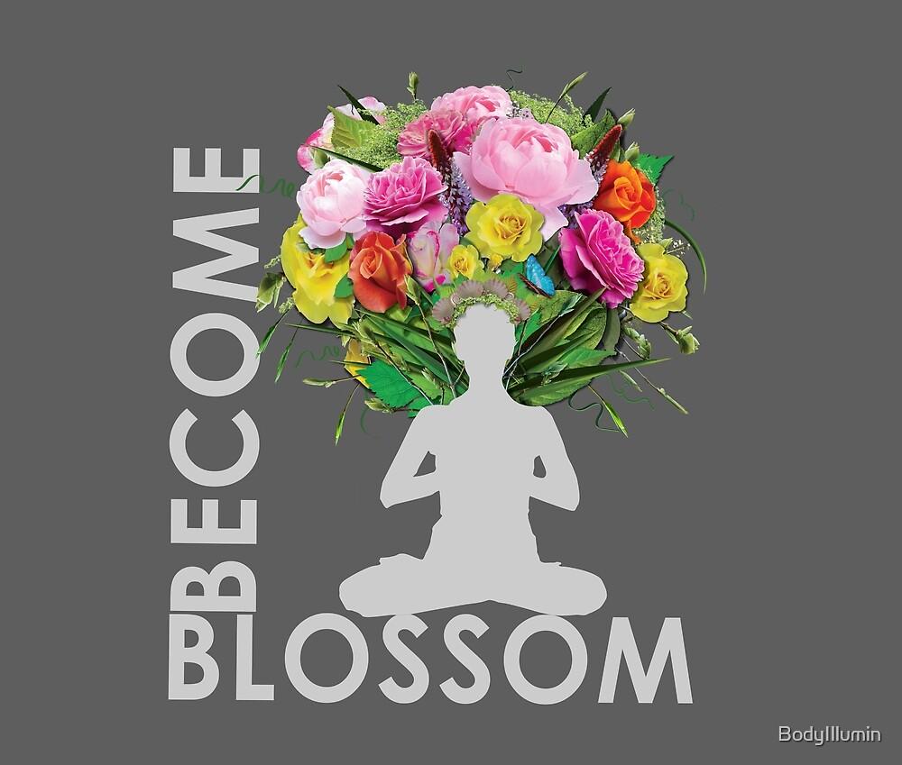BECOME Blossom - Inspirational Yoga Meditation Design by BodyIllumin