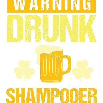 Shampooer St. Patricks Day 2019 Funny Slogan Novelty Gift by epicshirts