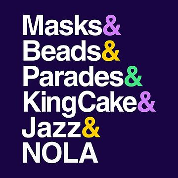 Marti Gras Helvetica (Masks, Beads, Parades, King Cake, NOLA) by BootsBoots