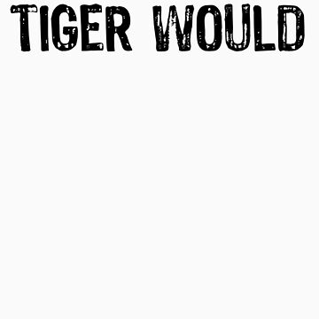 Tiger Would by FightRomero