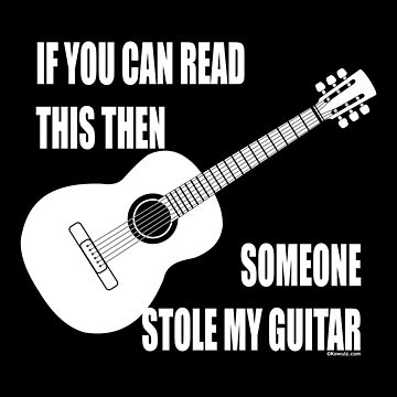 If You Can Read This, Someone Stole My Guitar by Kowulz