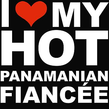 I Love my hot Panamanian Fiancee Engaged Engagement Panama by losttribe