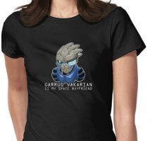Garrus Is My Space Boyfriend Womens Fitted T-Shirt