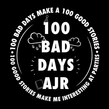 100 Bad Days AJR by usernate