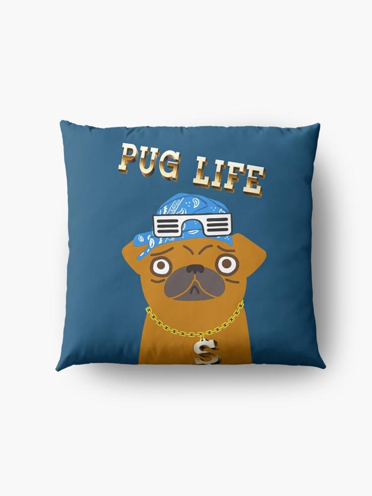 Vista alternativa de Cojines de suelo ¡El perro Gangsta de Pug Life ama los dólares y las perras con la espalda!