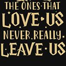 Premium Quote The ones that love us by DuxDesign