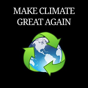 MAKE CLIMATE GREAT AGAIN by kailukask
