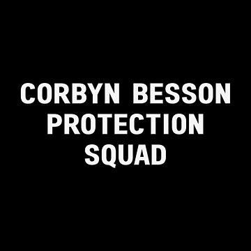 Corbyn Besson Protection Squad by amandamedeiros