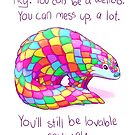 """You'll Still be Lovable Anyway"" Rainbow Pangolin by thelatestkate"