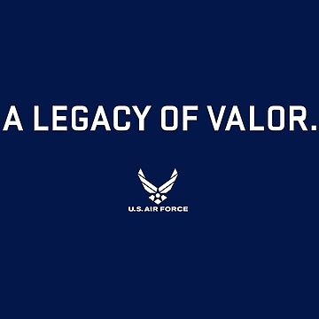 AIR FORCE - A LEGACY OF VALOR by dtkindling
