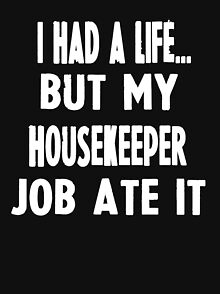 ba45aa894 Funny Housekeeper Design & Illustration T-Shirts | Redbubble