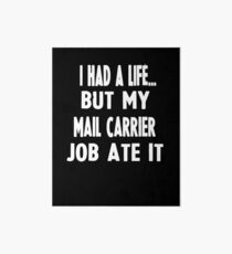 Funny Gifts For Mail Carriers  Art Board