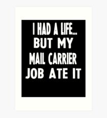 Funny Gifts For Mail Carriers  Art Print