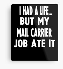 Funny Gifts For Mail Carriers  Metal Print